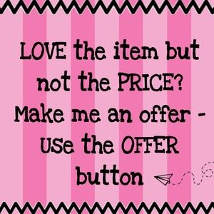 Other - PLEASE READ🎉 LOVE the item but not the PRICE?? 💕